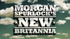 Morgan Spurlock's New Britannia